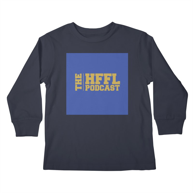 The HFFL Podcast Kids Longsleeve T-Shirt by tonynorgaard's Artist Shop