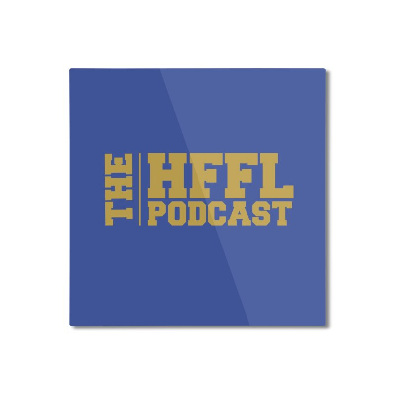 The HFFL Podcast Home Mounted Aluminum Print by tonynorgaard's Artist Shop