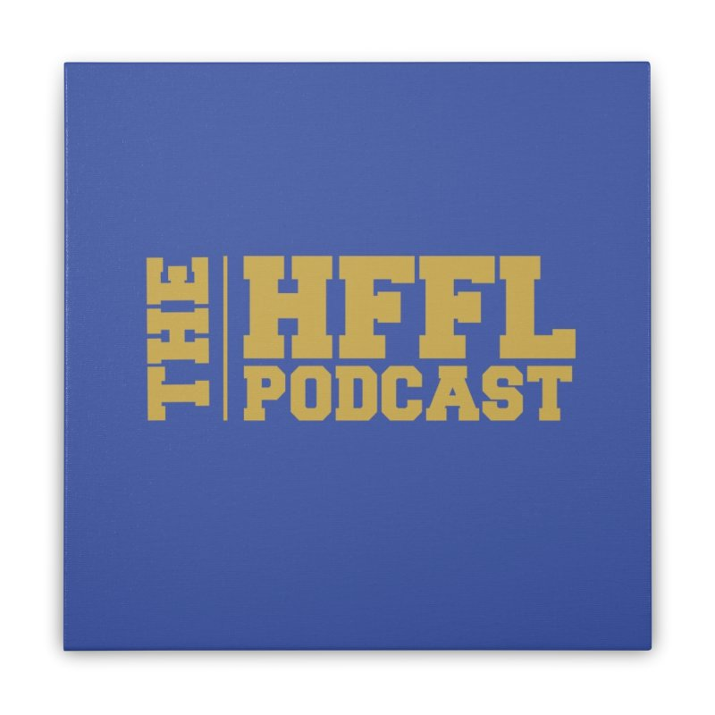 The HFFL Podcast Home Stretched Canvas by tonynorgaard's Artist Shop