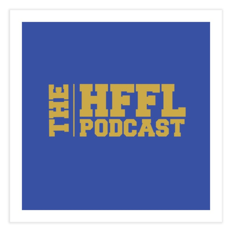 The HFFL Podcast Home Fine Art Print by tonynorgaard's Artist Shop