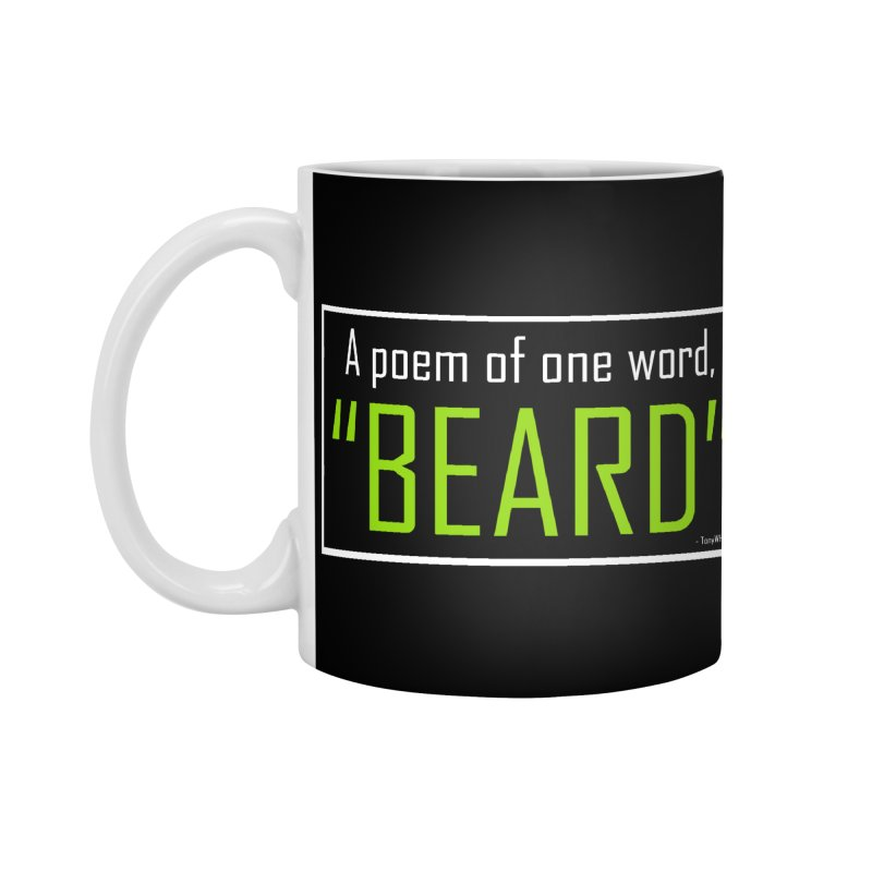 Beard Poetry Accessories Mug by TonyWHOA! Artist Shop