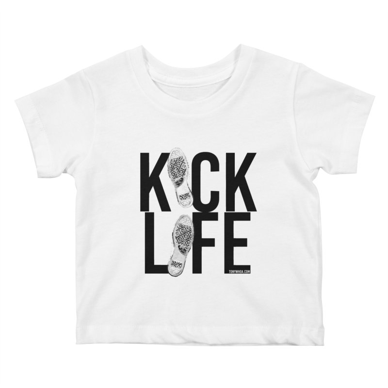 Kick Life Kids Baby T-Shirt by TonyWHOA! Artist Shop