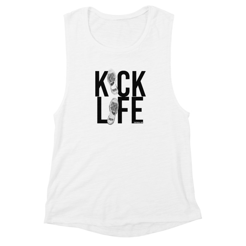 Kick Life Women's Muscle Tank by TonyWHOA! Artist Shop