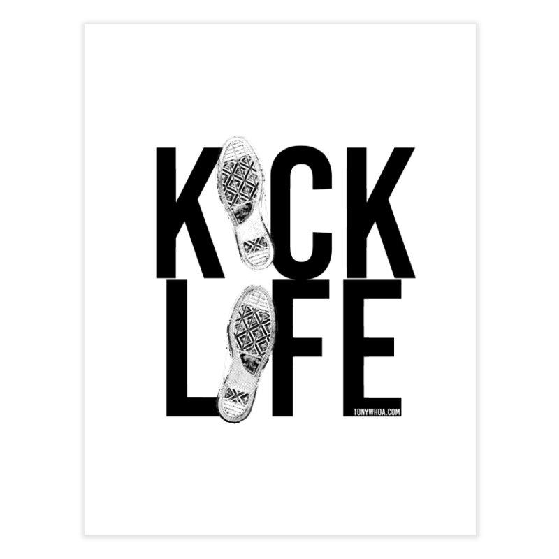 Kick Life Home Fine Art Print by TonyWHOA! Artist Shop