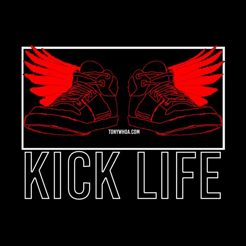 Kick Life Duces by TonyWHOA!