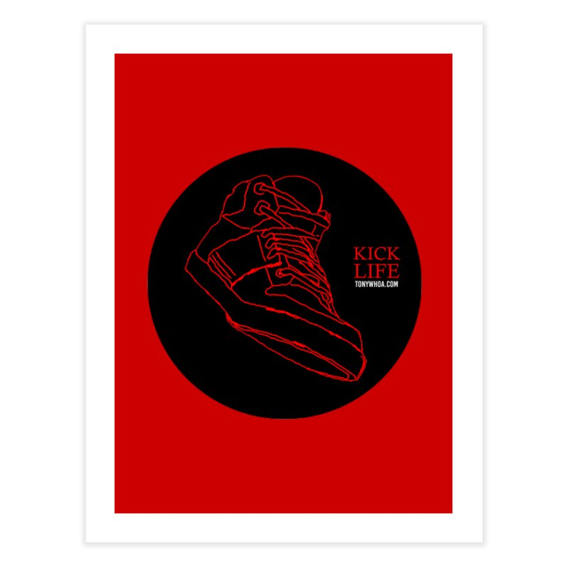 Kick Life Tres Home Fine Art Print by TonyWHOA! Artist Shop