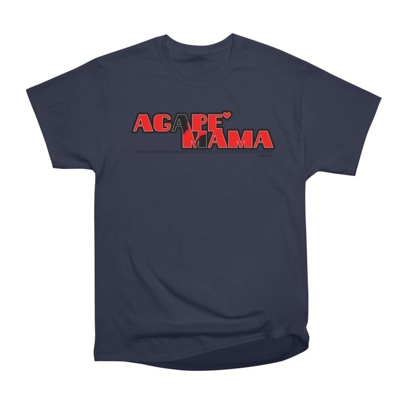 Agape' Mama Women's Heavyweight Unisex T-Shirt by TonyWHOA!