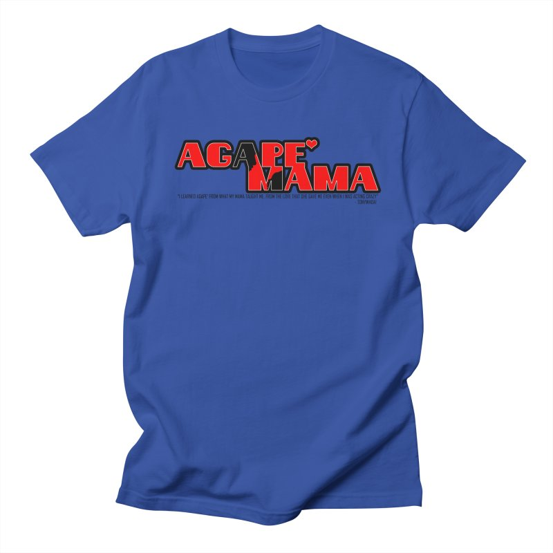 Agape' Mama Women's Regular Unisex T-Shirt by TonyWHOA! Artist Shop