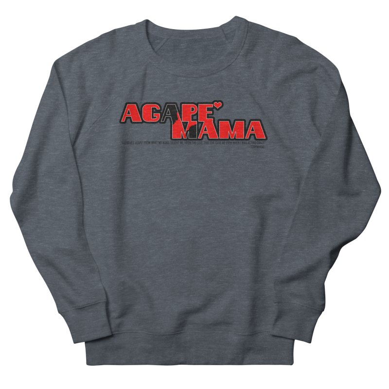 Agape' Mama Women's French Terry Sweatshirt by TonyWHOA!