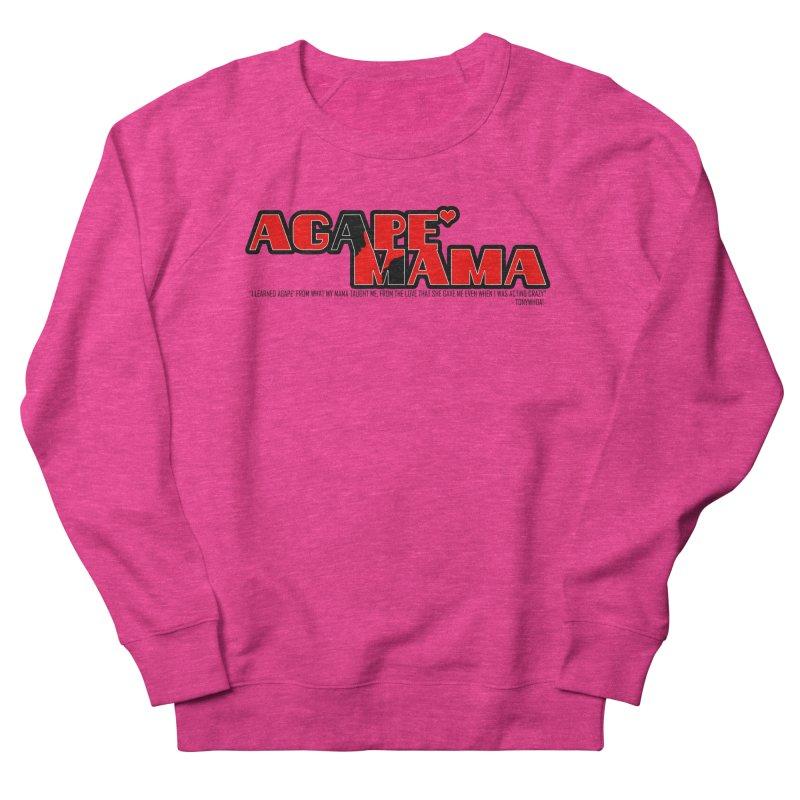 Agape' Mama Women's French Terry Sweatshirt by TonyWHOA! Artist Shop