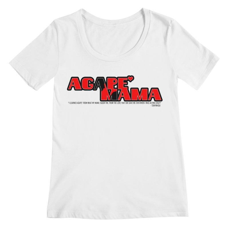 Agape' Mama Women's Regular Scoop Neck by TonyWHOA!