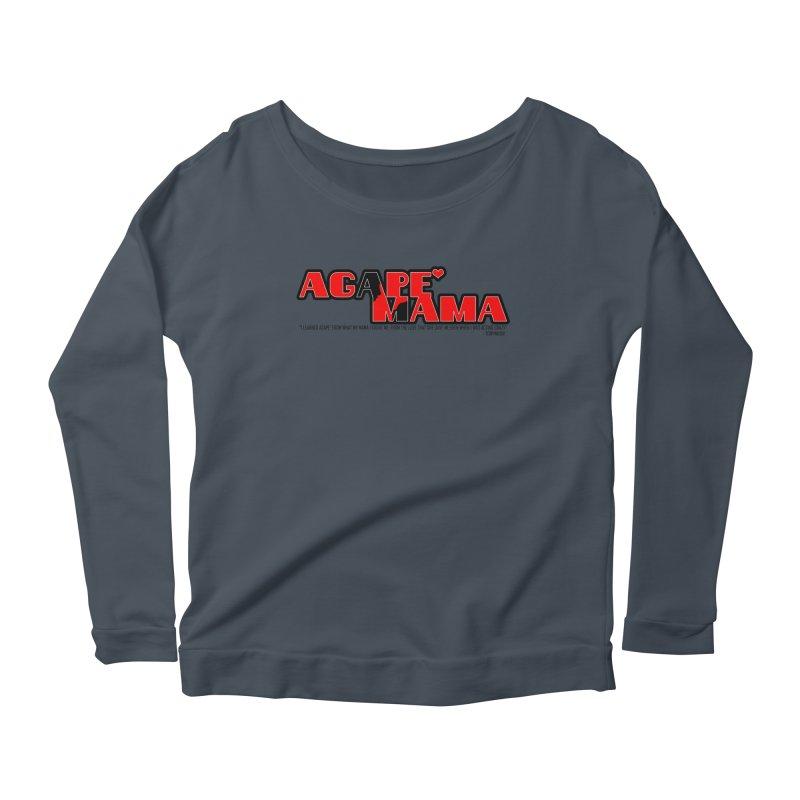 Agape' Mama Women's Scoop Neck Longsleeve T-Shirt by TonyWHOA!