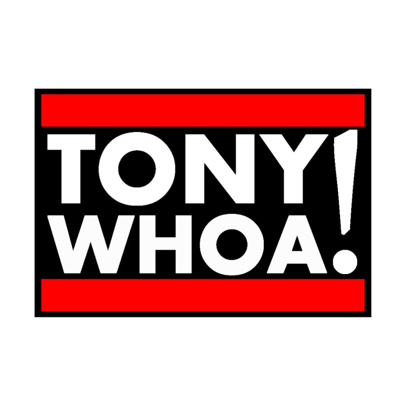 I Support TonyWHOA! by TonyWHOA!