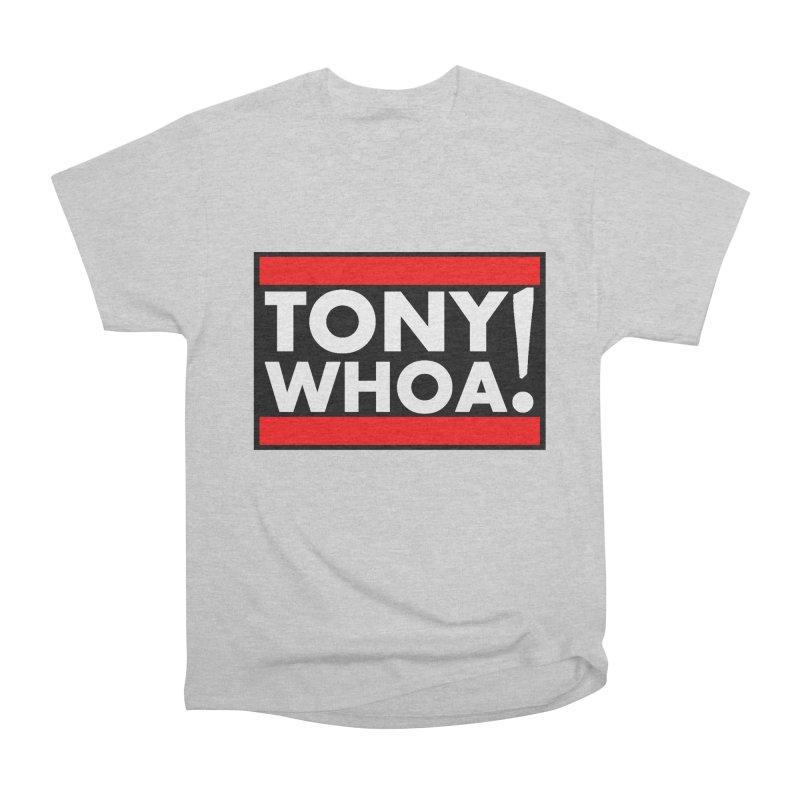 I Support TonyWHOA! Women's Heavyweight Unisex T-Shirt by TonyWHOA!