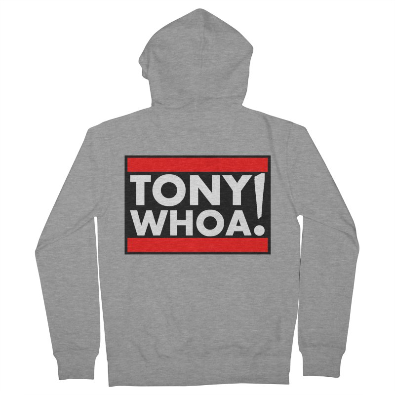 I Support TonyWHOA! Women's French Terry Zip-Up Hoody by TonyWHOA!