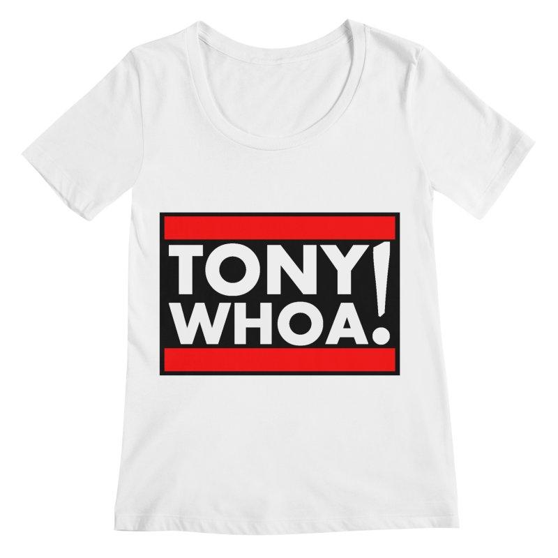 I Support TonyWHOA! Women's Regular Scoop Neck by TonyWHOA!