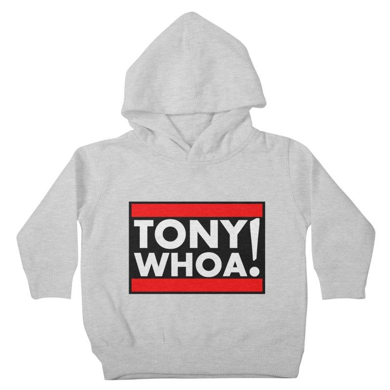 I Support TonyWHOA! Kids Toddler Pullover Hoody by TonyWHOA!