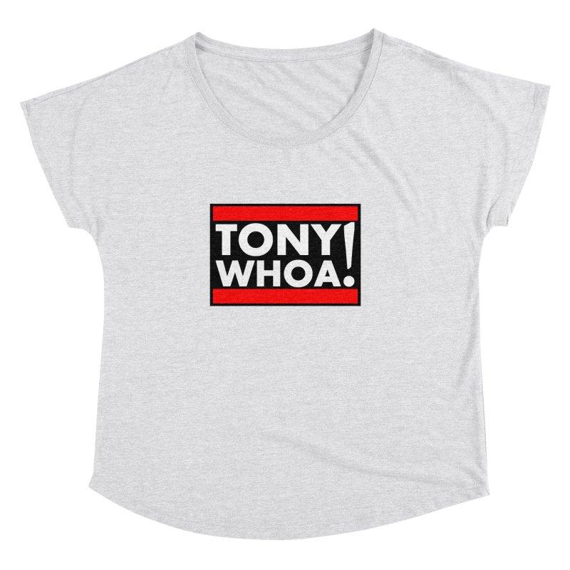 I Support TonyWHOA! Women's Dolman Scoop Neck by TonyWHOA!