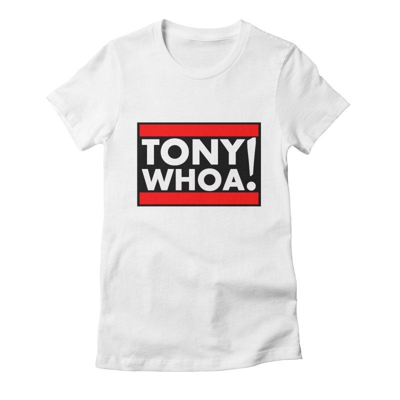 I Support TonyWHOA! Women's Fitted T-Shirt by TonyWHOA!