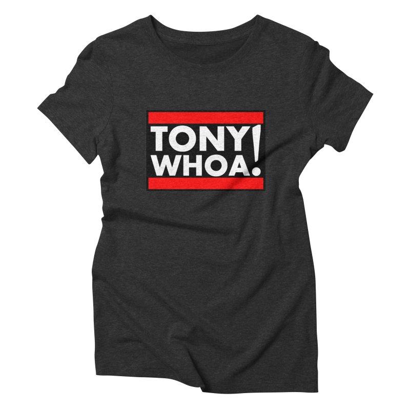 I Support TonyWHOA! Women's Triblend T-Shirt by TonyWHOA!