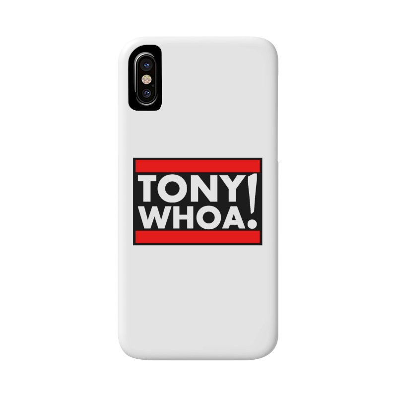I Support TonyWHOA! Accessories Phone Case by TonyWHOA!