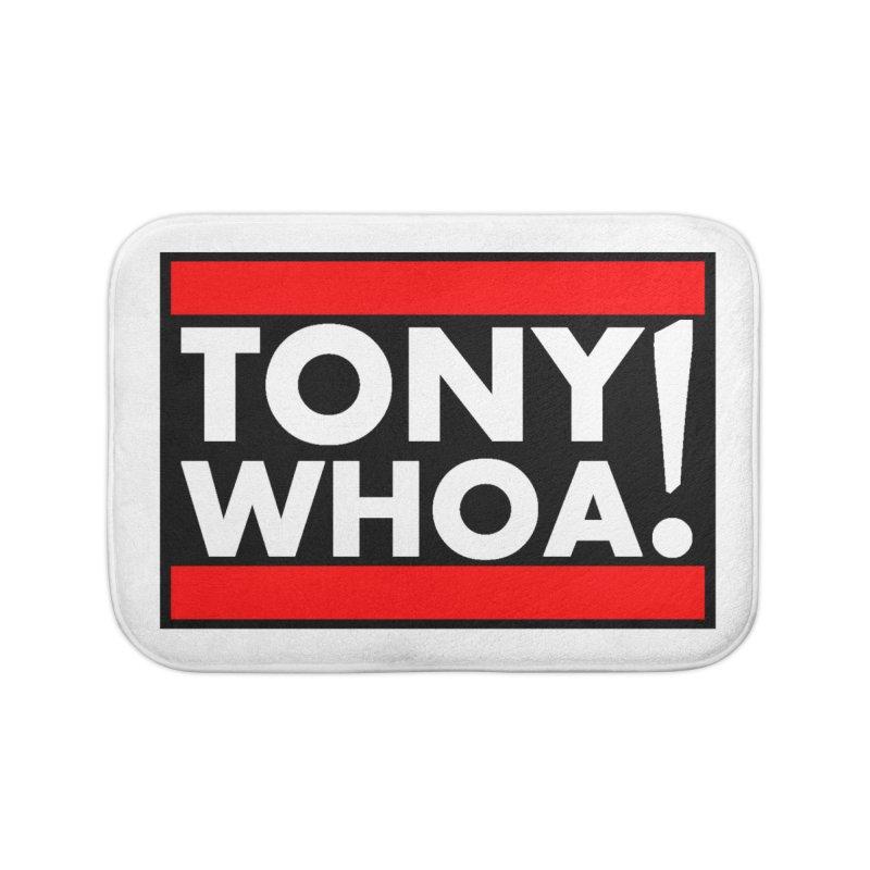 I Support TonyWHOA! Home Bath Mat by TonyWHOA!