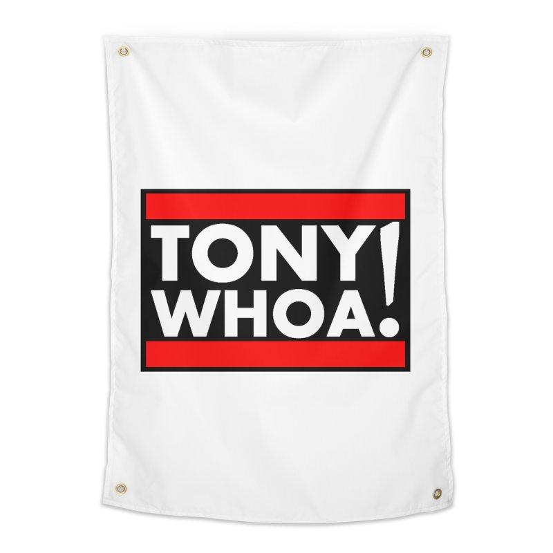 I Support TonyWHOA! Home Tapestry by TonyWHOA!