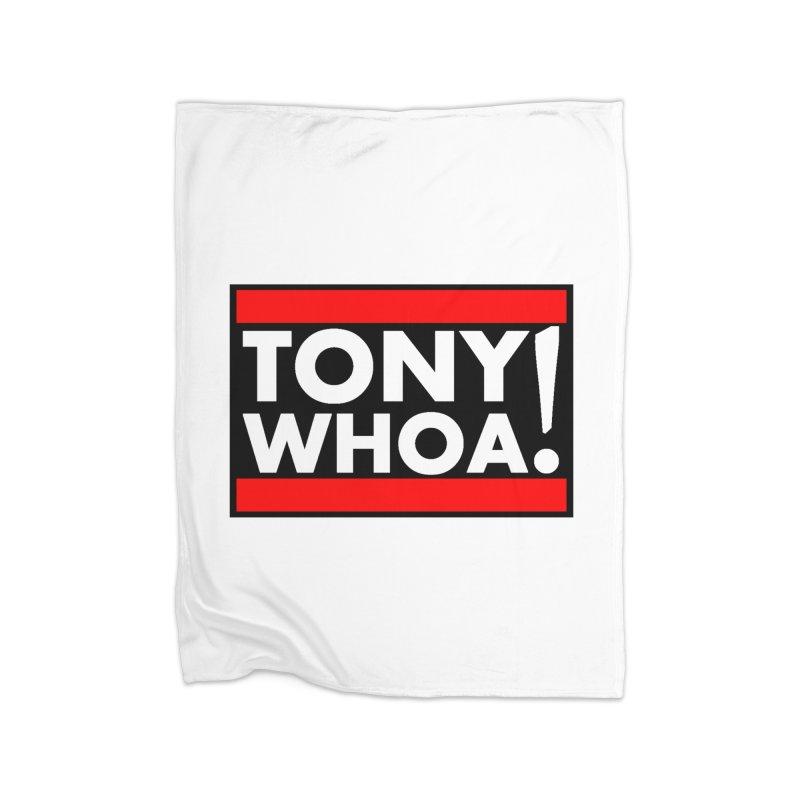 I Support TonyWHOA! Home Fleece Blanket Blanket by TonyWHOA!