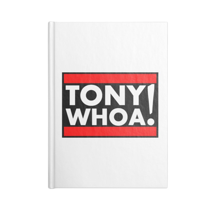 I Support TonyWHOA! Accessories Blank Journal Notebook by TonyWHOA!