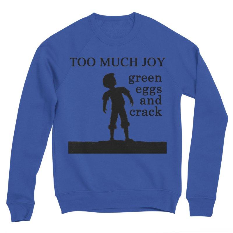 Green Eggs and Crack (black) Women's Sweatshirt by toomuchjoy's Artist Shop