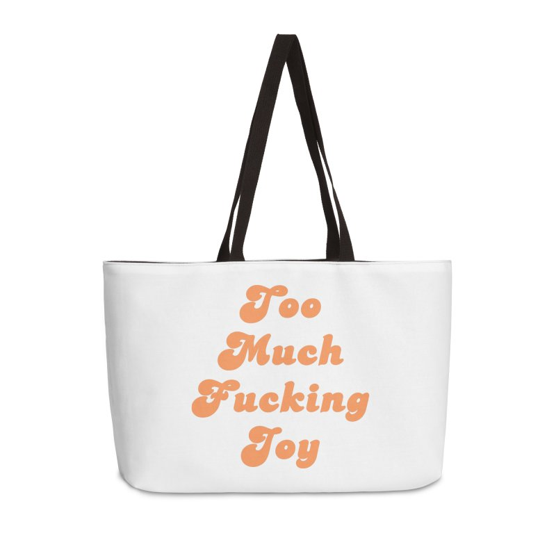 Too Much Effing Joy Accessories Bag by toomuchjoy's Artist Shop