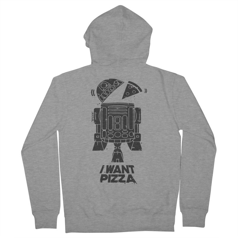 I Want pizza Men's French Terry Zip-Up Hoody by torquatto's Artist Shop