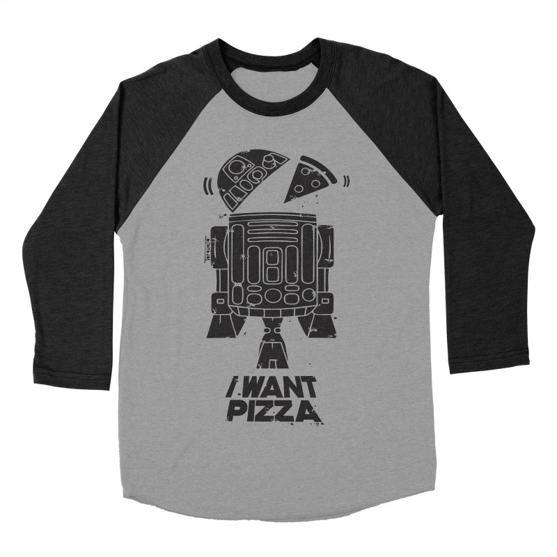 I Want pizza Women's Baseball Triblend T-Shirt by torquatto's Artist Shop