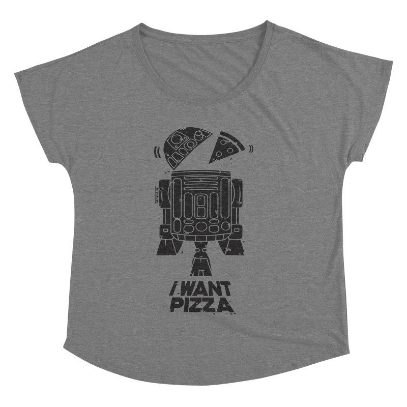 I Want pizza Women's Dolman by torquatto's Artist Shop