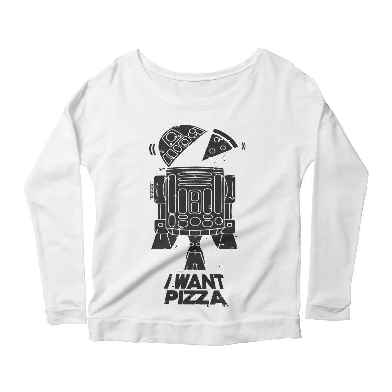 I Want pizza Women's Longsleeve Scoopneck  by torquatto's Artist Shop