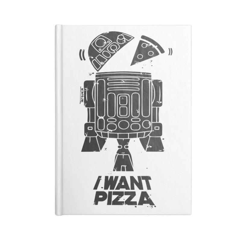 I Want pizza Accessories Notebook by torquatto's Artist Shop
