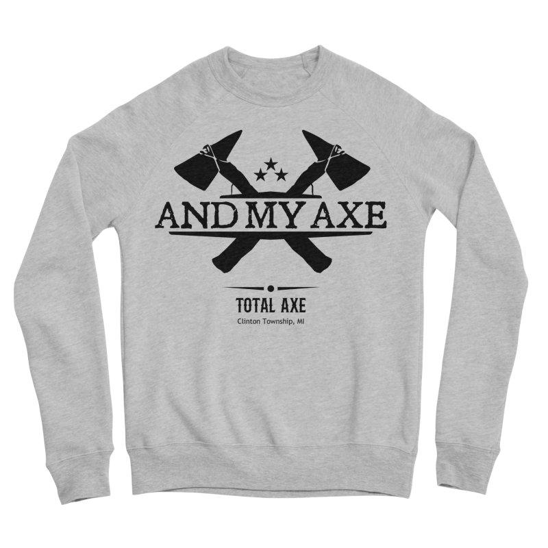And My Axe Men's Sweatshirt by Total Axe Throwing Online Shop