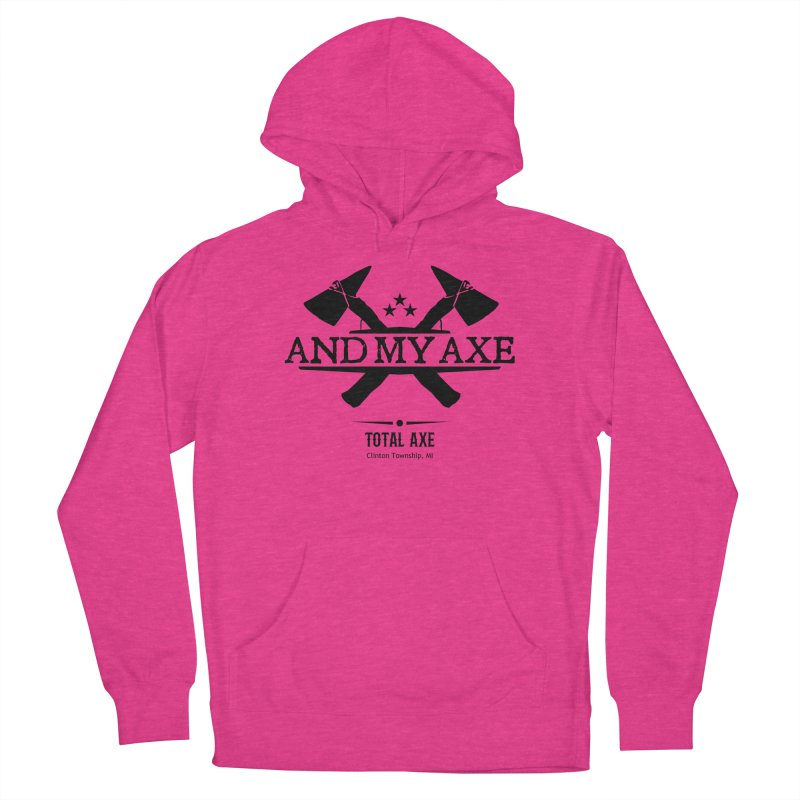 And My Axe Women's Pullover Hoody by Total Axe Throwing Online Shop