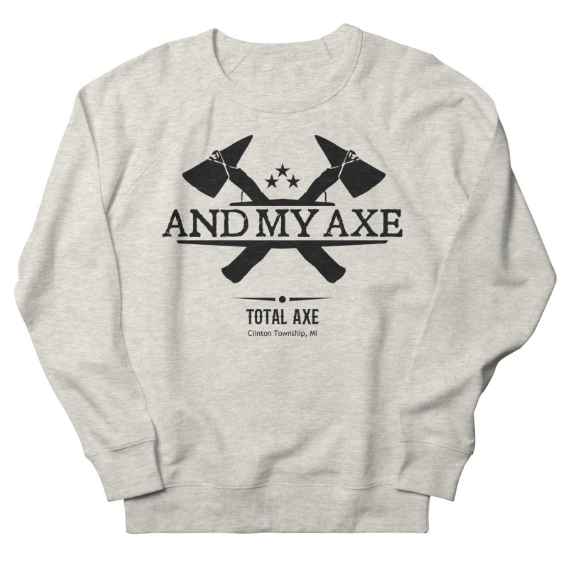 And My Axe Women's Sweatshirt by Total Axe Throwing Online Shop