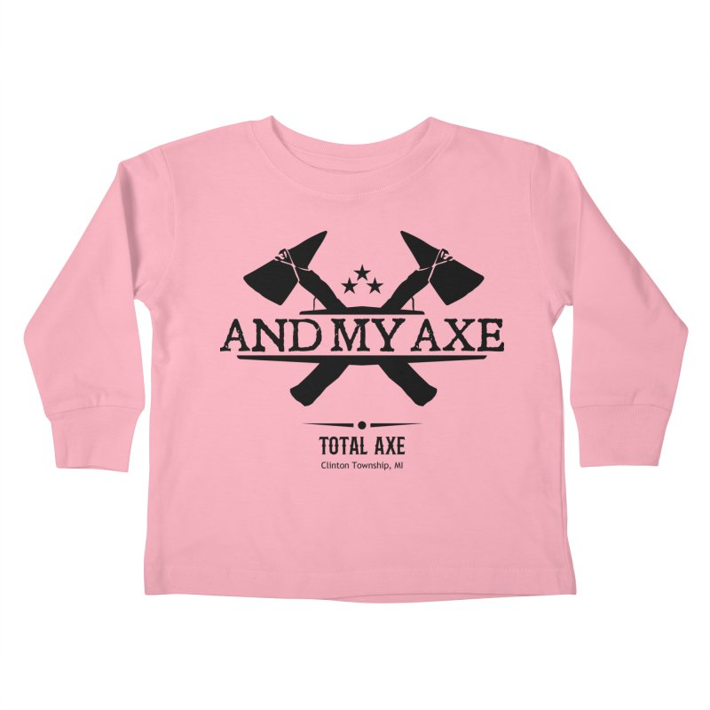 And My Axe Kids Toddler Longsleeve T-Shirt by Total Axe Throwing Online Shop