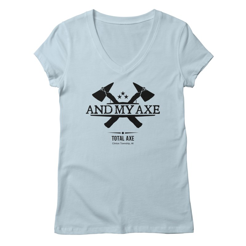 And My Axe Women's V-Neck by Total Axe Throwing Online Shop