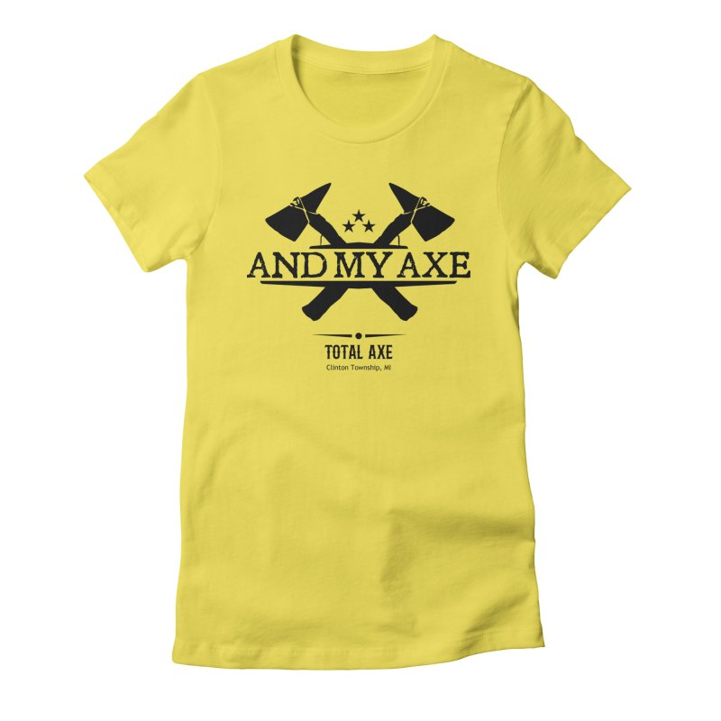 And My Axe Women's T-Shirt by Total Axe Throwing Online Shop