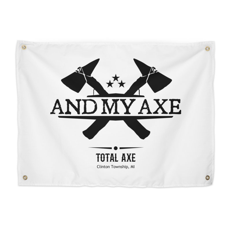 And My Axe Home Tapestry by Total Axe Throwing Online Shop