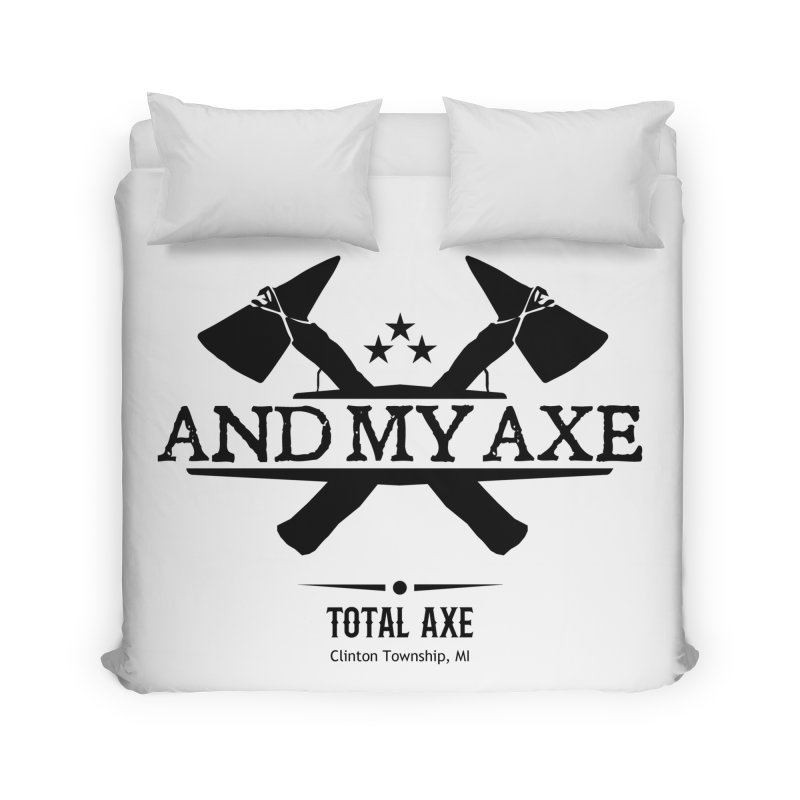 And My Axe Home Duvet by Total Axe Throwing Online Shop