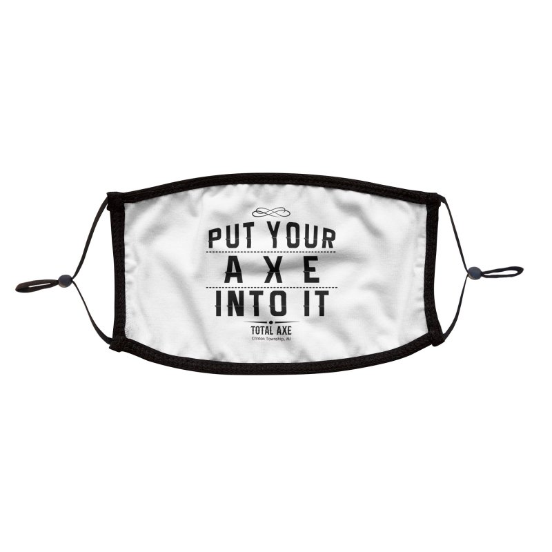 Put Your Axe Into It Accessories Face Mask by Total Axe Throwing Online Shop
