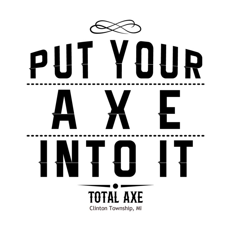 Put Your Axe Into It Home Throw Pillow by Total Axe Throwing Online Shop