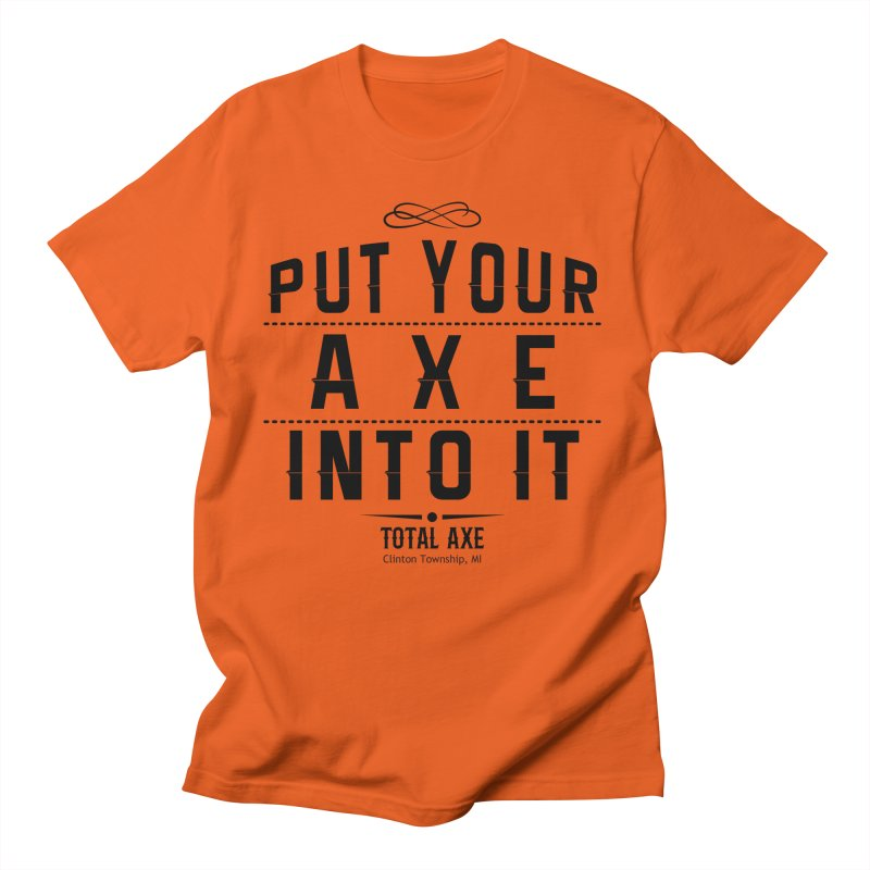 Put Your Axe Into It Men's T-Shirt by Total Axe Throwing Online Shop
