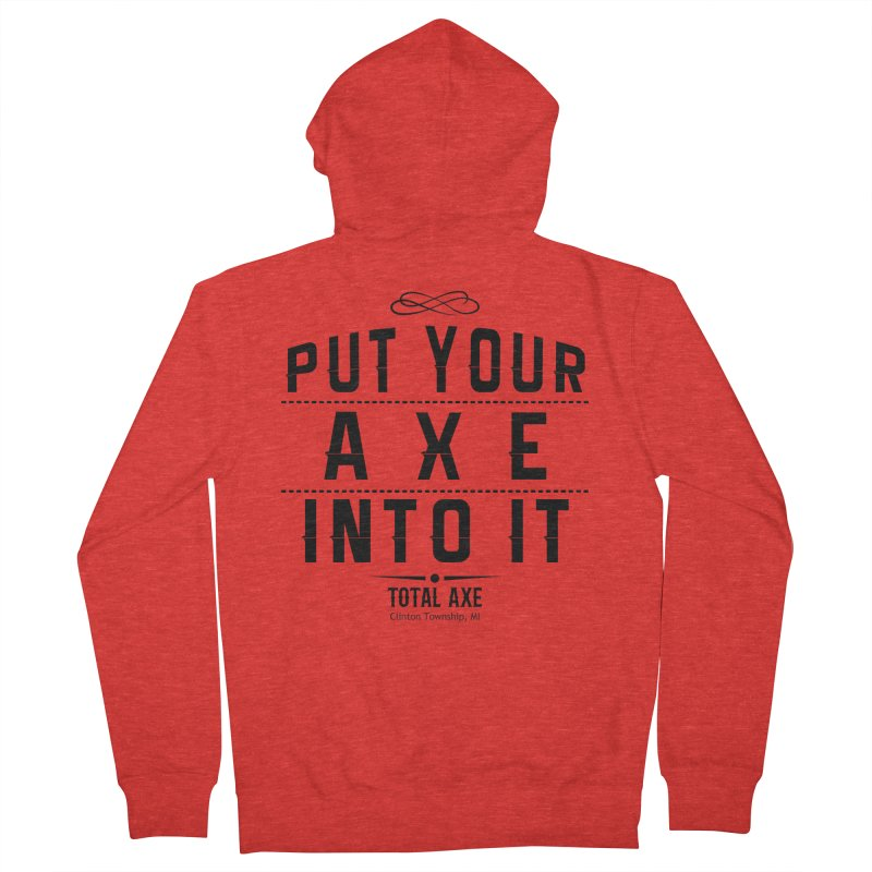 Put Your Axe Into It Women's Zip-Up Hoody by Total Axe Throwing Online Shop