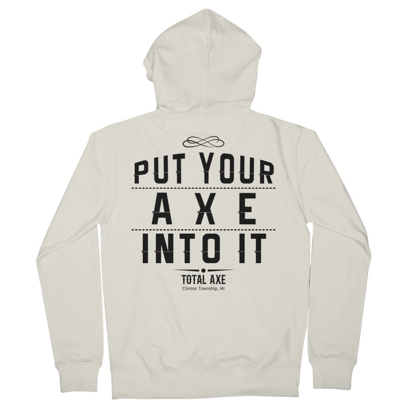 Put Your Axe Into It Men's Zip-Up Hoody by Total Axe Throwing Online Shop