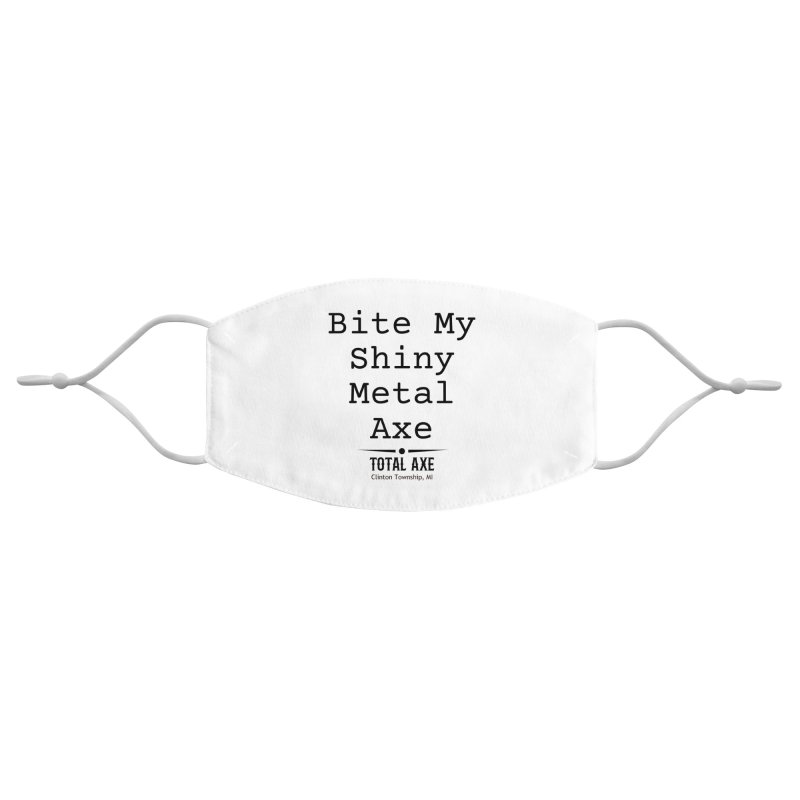 Bite My Shiny Metal Axe Accessories Face Mask by Total Axe Throwing Online Shop